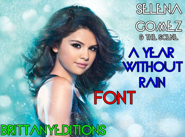 A Year Without Rain Font Original By Brittanyeditions On Deviantart