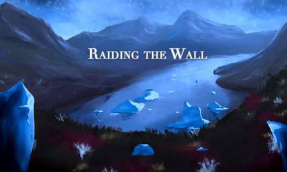 Raiding the Wall