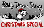 Badly Drawn Dawg: Christmas Special by Splapp-me-do