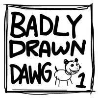 Badly Drawn Dawg: Series 1 by Splapp-me-do