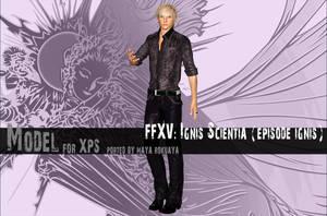 XPS: FFXV - Ignis Scientia (Episode Ignis) by MayaRokuaya