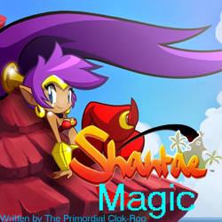 Shantae TV cartoon 'Magic' script (fan-made) by Clok-Roo