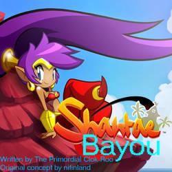 Shantae TV cartoon 'Bayou' script (fan-made) v2.0 by Clok-Roo