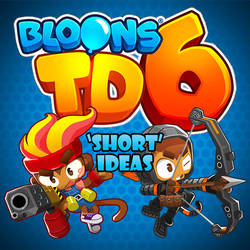 Bloons Tower Defense 6 'Short' Ideas (fan-made) by Clok-Roo