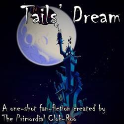 Tails' Dream - A One-Shot Fan-Fiction