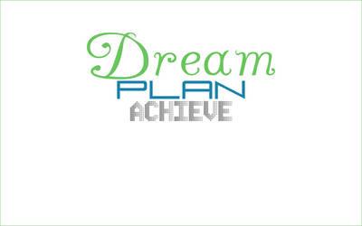 Dream Plan Achieve wallpaper by NePosas
