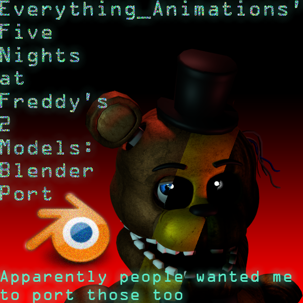 FNaF 2 EverythingAnimations' Models Blender Port By