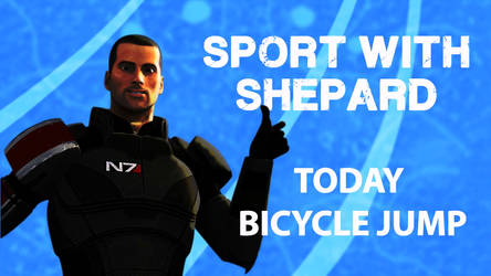 Sport With Shepard_Lesson 02 : Bicycle jump by lucifersam01