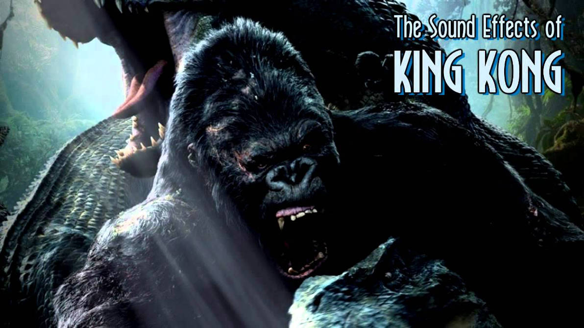 King Kong video game sound effects by Iscreamer1 on DeviantArt