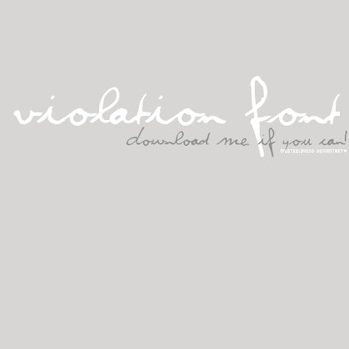 Violation Font by mustbelovedd