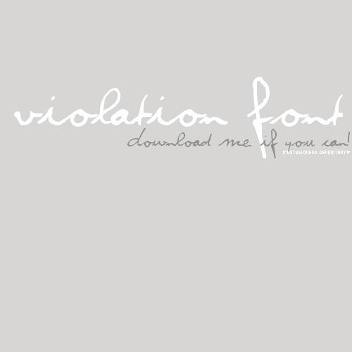 Violation Font by mustbelovedd