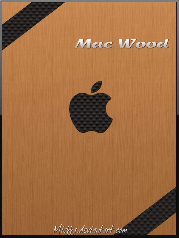 Mac Wood by Mickka