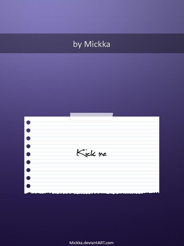 Kick Me by Mickka