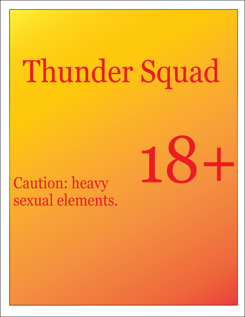 Thunder Squad (Caution 18+) by DavidWhiteRock27