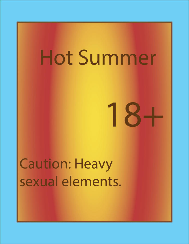 Hot Summer (Caution 18+) by DavidWhiteRock27