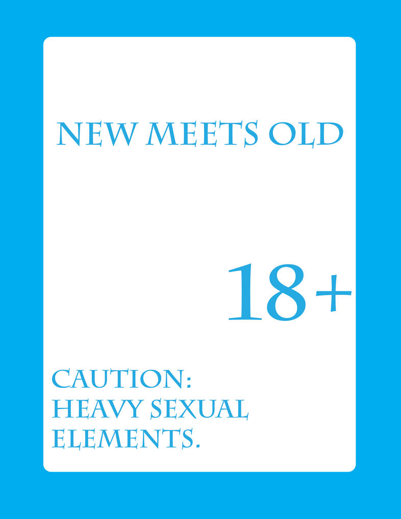 New Meets Old (Caution 18+) by DavidWhiteRock27