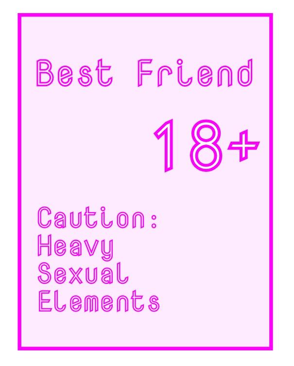 Best Friend (Caution 18+) by DavidWhiteRock27