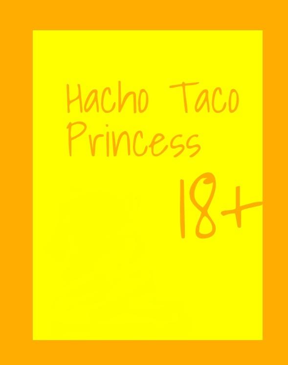 Hacho Taco Princess by DavidWhiteRock27