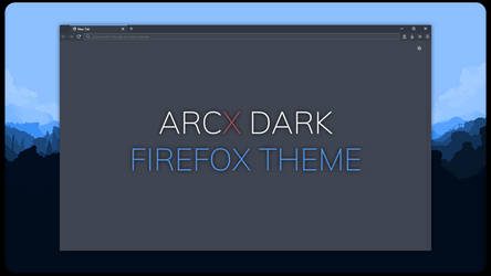 ARCX Dark - Firefox Theme