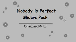Nobody is Perfect Sliders Pack