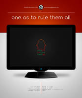 One OS To Rule Them All by elddes