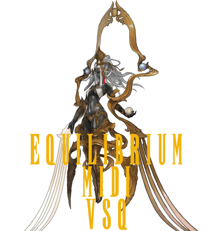 FF XIV Equilibrium Midi and VSQ by MelodyCrystel on DeviantArt