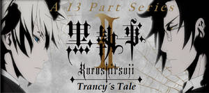 Black Butler II: Trancy's Tale - An Introduction by SavageScribe
