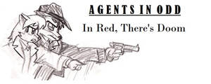 Agents In Odd - Pilot: In Red, There's Doom