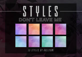 STYLES: Don't Leave Me by Hallyumi