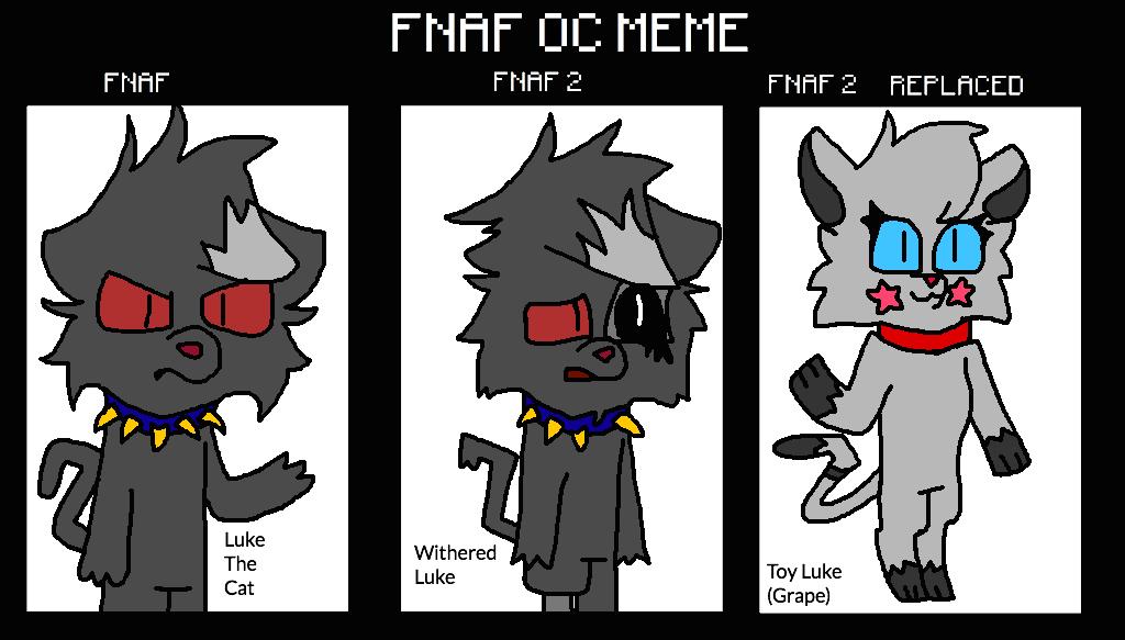 FNAF OC MEME -Luke The Cat- by iiCystalRose on DeviantArt