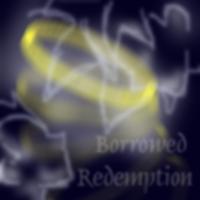 Borrowed Redemption :: I by ShiningMoon