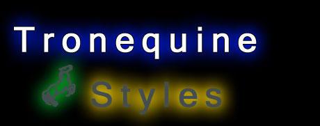 Tronequine Styles