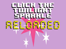 Click the Twilight Sparkle RELOADED by Enigma9994