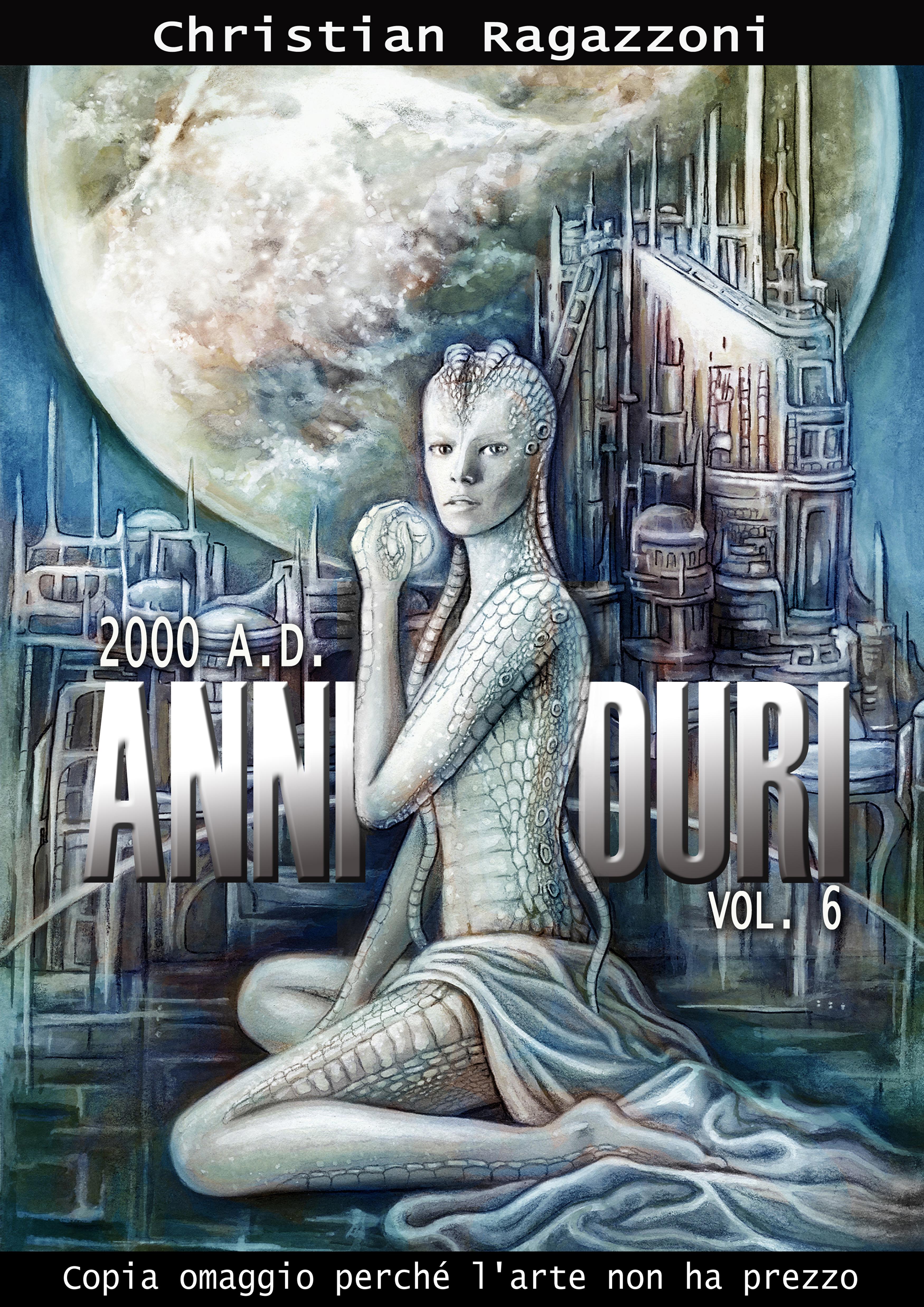 Christian Ragazzoni's 2000AnniDuri Volume#6 by ChristianRagazzoni