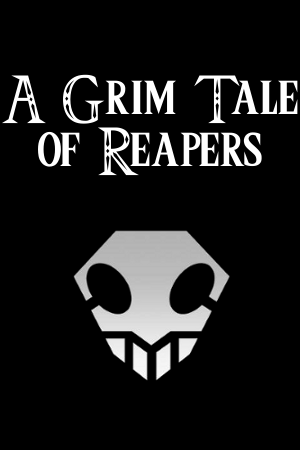 A Grim Tale of Reapers, ch 22 pt 2 by Greatkingrat88 on