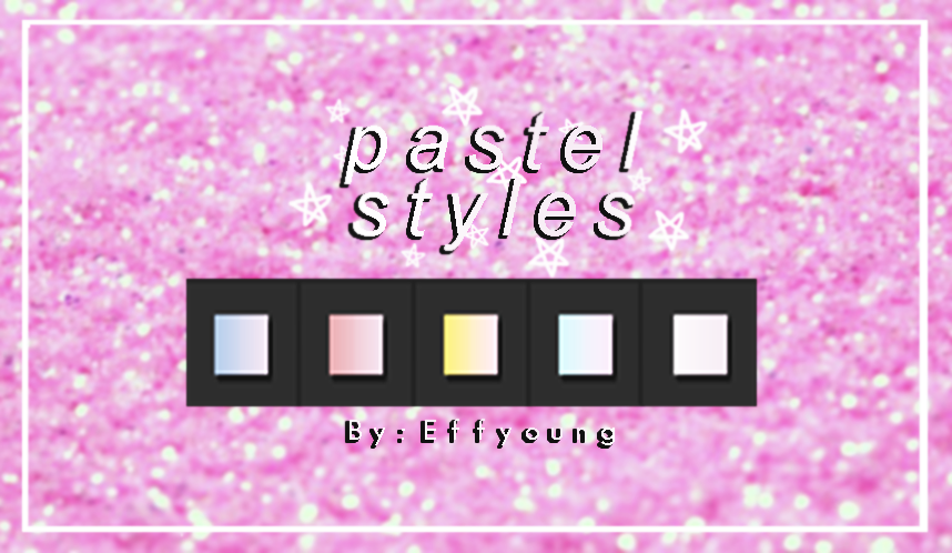 Pastel Styles by effyoung