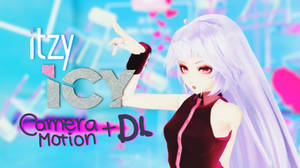 MMD_ ITZY - ICY |Camera Motion +DL