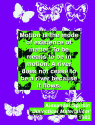 Everything is in constant motion