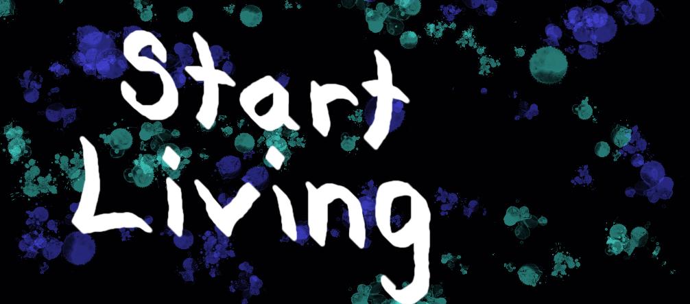 Start Living by sketchers2001