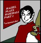 Raziel Plays Baseball PART 1 by LoKIMOOn1000