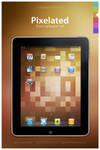 Pixelated - iPad Only