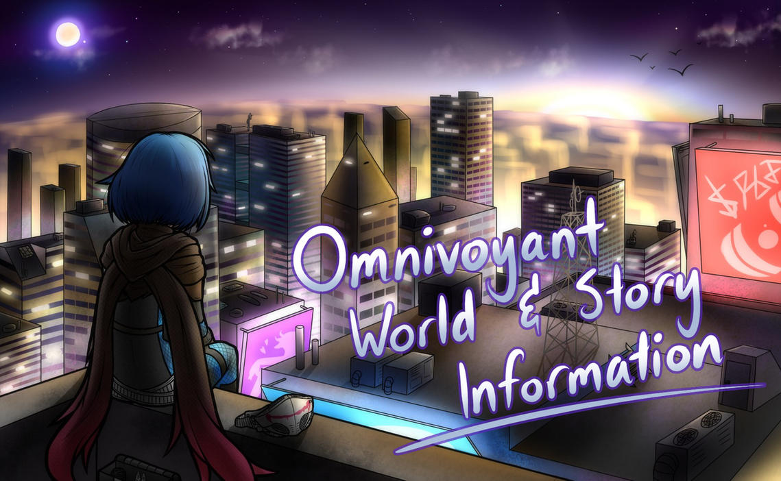 Omnivoyant World and Story Infos by Magnolia-Baillon