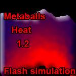 Metaballs: Heat 1.21 by wonderwhy-ER