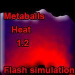 Metaballs: Heat 1.21