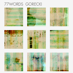 textures: gorecki by 77words