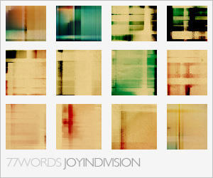textures: joy in division by 77words