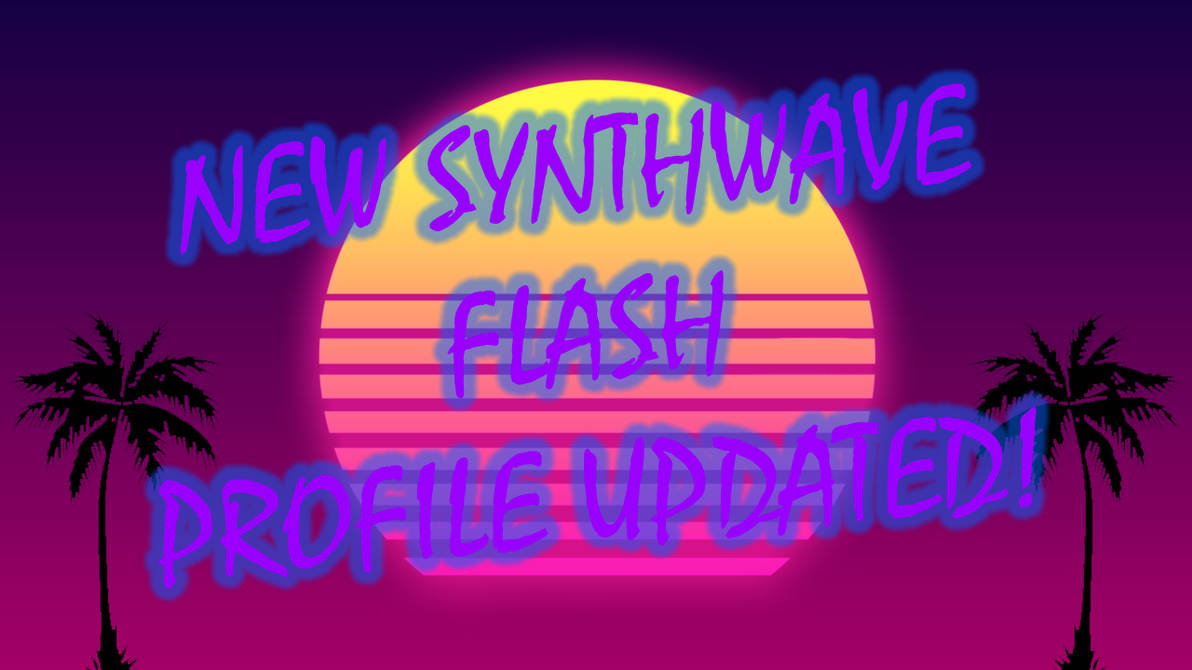 [FLASH!] Synthwave flash Profile 2019