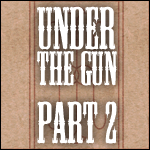 TBOSR2: Under the Gun, Part 2 by Conspiracy-Z-Cycle