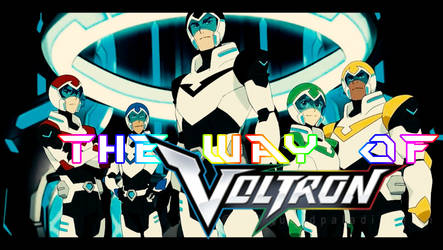 The Way of Voltron (Gif - video in description)