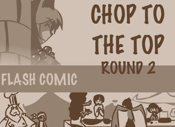 FLASH COMIC: Chop to the top Round 2